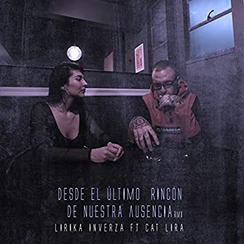 Desde el Último Rincón de Nuestra Ausencia (Rmx) (Remix)