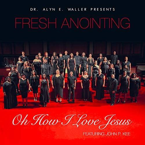 Dr. Alyn E. Waller & Fresh Anointing feat. John P. Kee