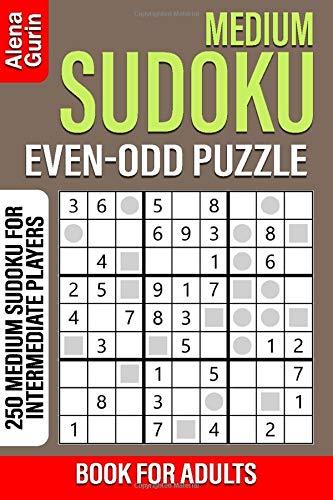 Medium Sudoku Even-Odd Puzzle Book for Adults: 250 Medium Sudoku For Intermediate Players