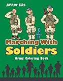 Marching With Soldiers: Army Coloring Book