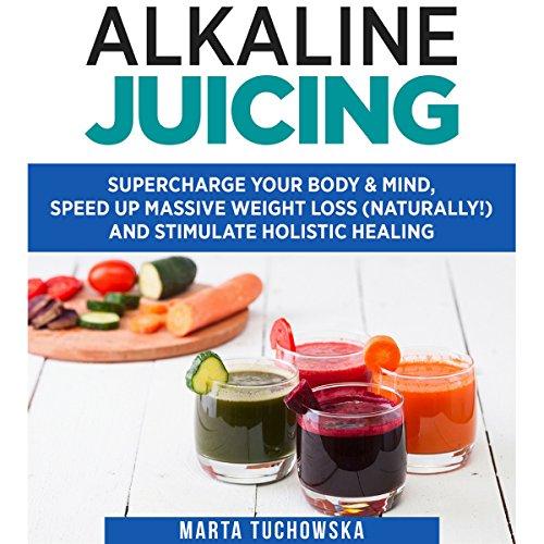 Alkaline Juicing audiobook cover art