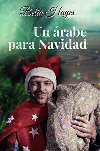 Un árabe para Navidad de Bella Hayes