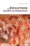 Évolution et troubles de personnalité - Pour une compréhension de la maladie mentale par la psychiatrie évolutionniste (Psy-Théories, débats, synthèses) - Format Kindle - 9782804702267 - 26,99 €