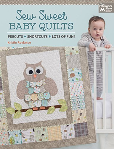 Sale!! Sew Sweet Baby Quilts: Precuts * Shortcuts * Lots of Fun!