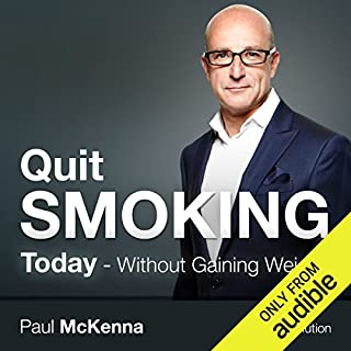 Quit Smoking Today     Without Gaining Weight              By:                                                                                                                                 Paul McKenna                               Narrated by:                                                                                                                                 Paul McKenna                      Length: 1 hr and 40 mins     5 ratings     Overall 4.6