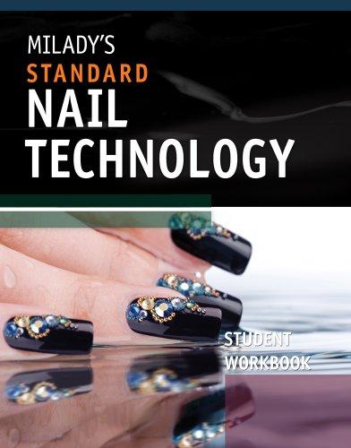 Workbook For Miladys Standard Nail Technology
