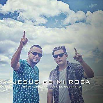 Jesus Es Mi Roca (feat Jose Guerrero)