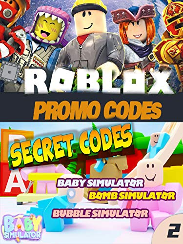 Unofficial Roblox Promo Code Guide: Baby Simulator, Clash Simulator, ClaimRbx, Buff, Blox, Button Simulator Codes (Roblox Promo & Guide Book 2) (English Edition)