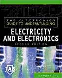 Tab Electronics Guide to Understanding Electricity and Electronics (TAB Electronics Technical Library)