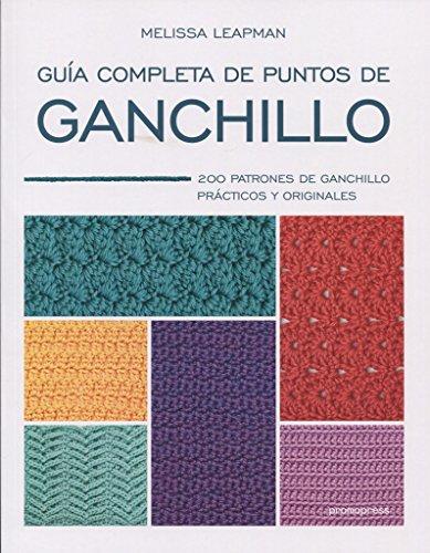 Guía completa de puntos de ganchillo. 200 patrones de ganchillo prácticos y originale: 200 patrones de ganchillo prácticos y originales