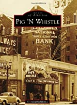 Pig 'N Whistle (Images of America)