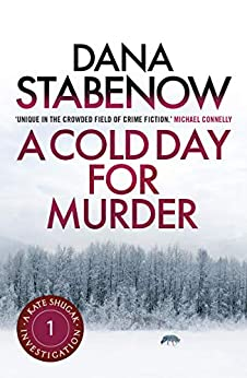 A Cold Day for Murder (A Kate Shugak Investigation Book 1) by [Dana Stabenow]