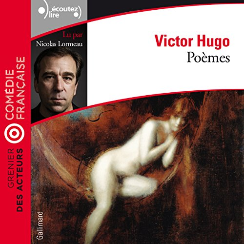 Poèmes     Grenier des acteurs              By:                                                                                                                                 Victor Hugo                               Narrated by:                                                                                                                                 Nicolas Lormeau                      Length: 1 hr and 3 mins     Not rated yet     Overall 0.0