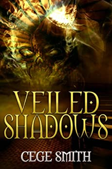 Veiled Shadows: (A Paranormal Demon Haunting) (Shadows Series Book 3) by [Cege Smith]