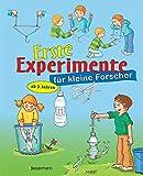 Erste Experimente für kleine Forscher: Ein spielerischer Einstieg in die Welt der...