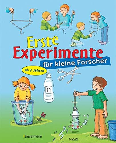 Erste Experimente für kleine Forscher: Ein spielerischer Einstieg in die Welt der Naturwissenschaften für Kinder ab 3 Jahren
