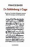 De Schönberg à Cage - Essai sur la notion
