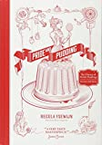 Pride and Pudding: The History of British Puddings, Savoury and Sweet