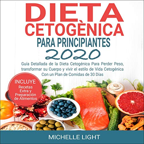 Dieta Cetogénica Para Principiantes 2020 [Ketogenic Diet For Beginners 2020] Audiobook By Michelle Light cover art