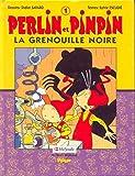 PERLIN ET PINPIN TOME 1 - LA GRENOUILLE NOIRE