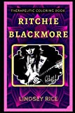 Ritchie Blackmore Therapeutic Coloring Book: Fun, Easy, and Relaxing Coloring Pages for Everyone