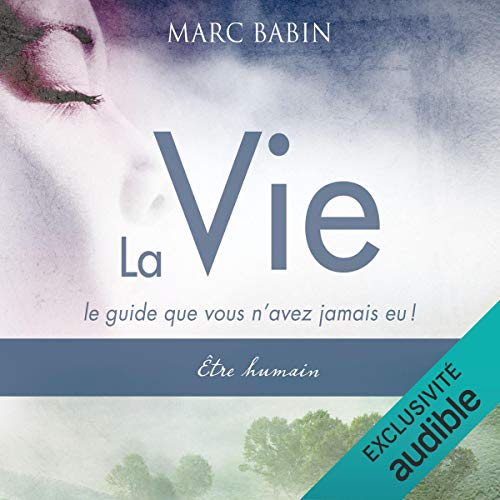 La Vie. Être humain audiobook cover art
