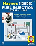 Fuel Injection Manual: Bosch, Chrysler, Ford, G.M. (Hayne's Automotive Repair Manual)