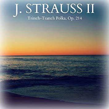 J. Strauss II - Tritsch-Tratsch Polka, Op. 214