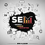 Search Engine Marketing: Increase Your Search Visibility: Learn SEO and How to Make Money Online Right Now from Home Using New Emerging Online Marketing Strategies, E-Commerce and Pay-per-Click Ads