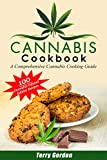 Cannabis Cookbook: A Comprehensive Cannabis Cooking Guide with 100 Recipes for Cannabis-Infused...