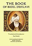 The Book of Bidel Dehlavi - Mirza Abdul-Qader Bidel