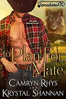 To Plan For A Mate: Somewhere, TX (VonBrandt Wolf Pack Book 6) by [Krystal Shannan, Camryn Rhys]