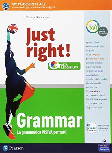 Just right! Grammar. Per la Scuola media. Con espansione online [Lingua inglese]