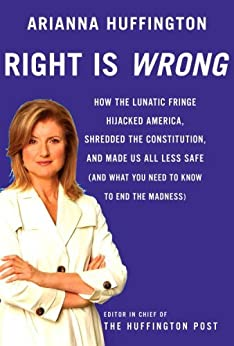Right is Wrong by [Arianna Huffington]