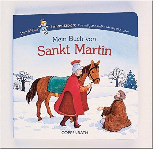 Mein Buch von Sankt Martin (Der Kleine Himmelsbote)