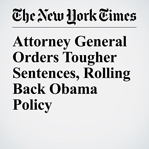 Attorney General Orders Tougher Sentences, Rolling Back Obama Policy copertina