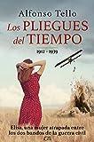 LOS PLIEGUES DEL TIEMPO: Primavera 1912 - Primavera 1939