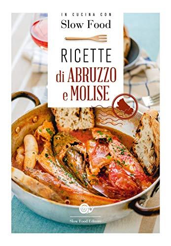 Ricette di Abruzzo e Molise: la Cucina Abruzzese e Molisana