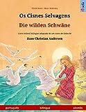 Os Cisnes Selvagens - Die wilden Schwäne (português - alemão): Livro infantil bilingue adaptado de um conto de fadas de Hans Christian Andersen (Sefa Livros Ilustrados Em Duas Línguas)