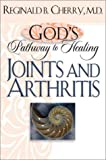 Gods Pathway to Healing: Joints and Arthritis by Reginald B. Cherry (2003-08-01)