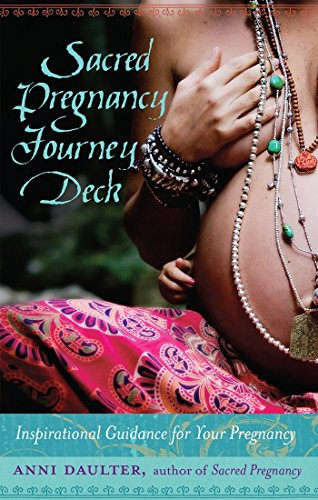 Sacred Pregnancy Journey Deck: Inspirational Guidance for Your Pregnancy