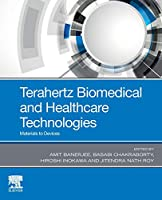 Terahertz Biomedical and Healthcare Technologies: Materials to Devices