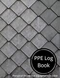 Personal Protective Equipment Tracker: A Log Book to Track your PPE Issued and Training Given