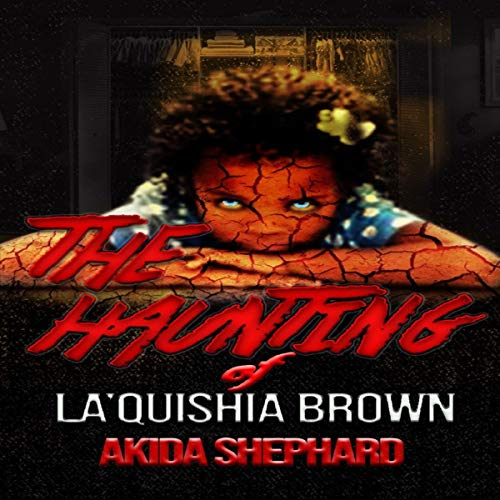 The Haunting of La'Quishia Brown audiobook cover art