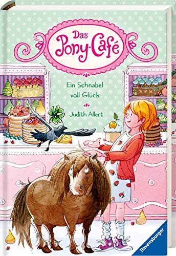 Das Pony-Café, Band 3: Ein Schnabel voll Glück (Das Pony-Café, 3)