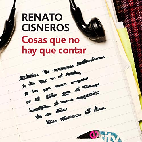 Cosas que no hay que contar [Things That Do Not Have to Be Told] audiobook cover art