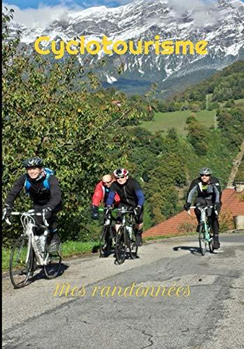 Cyclotourisme mes randonnées: Cyclotourisme mes randonnées, journal de sorties, 120 pages lignées à remplir PDF Books