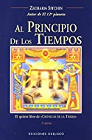 Al Principio De Los Tiempos/ When the Time Began (The Earth Chronicles, 5)