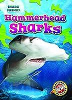 Hammerhead Sharks (Shark Frenzy: Blastoff Readers. Level 3)