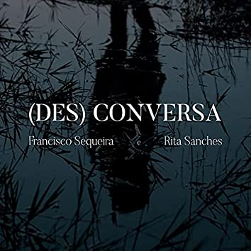 (Des)Conversa